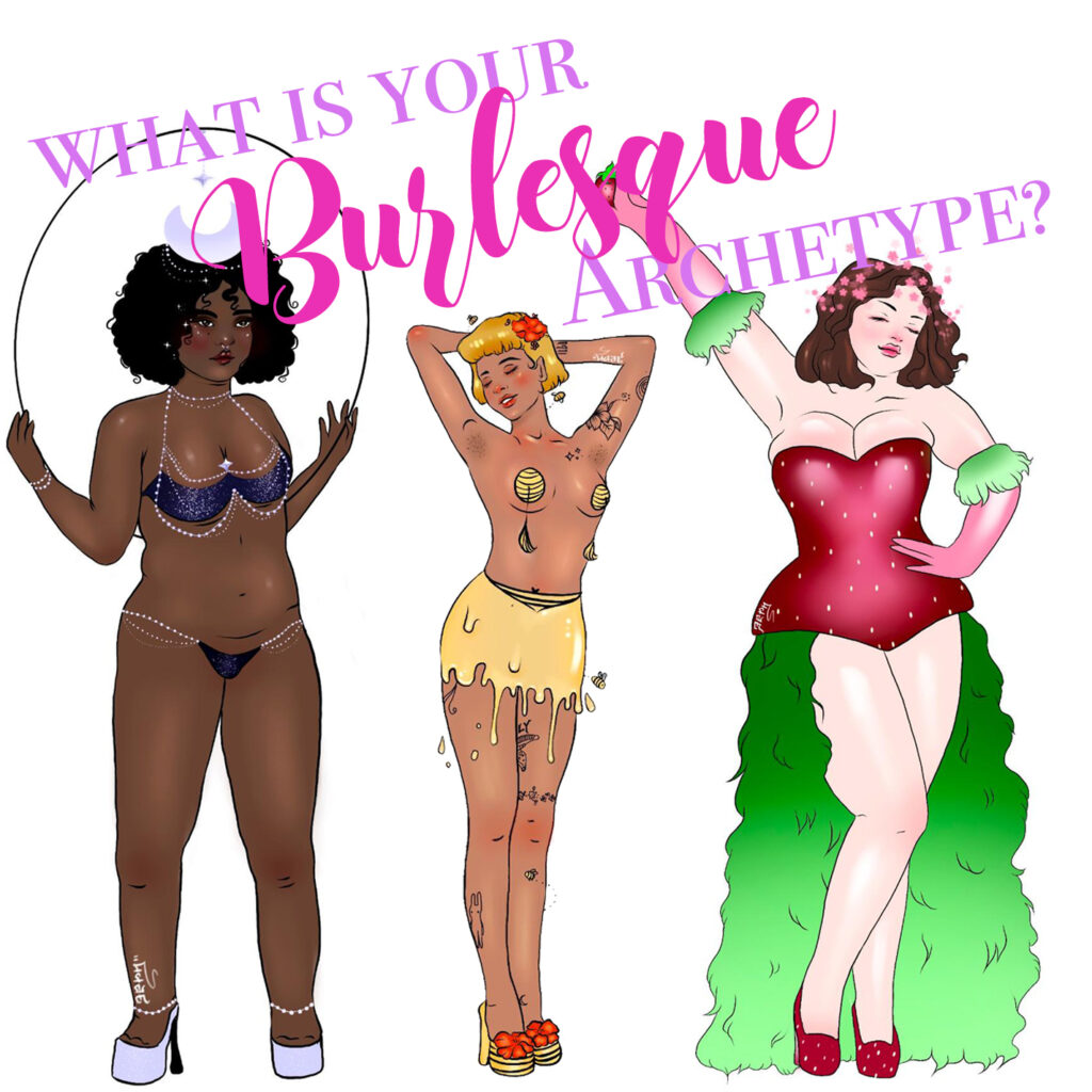 Which Burlesque Archetype Are You? Are you a smoldering burlesque headliner, a multitalented chorus dancer, or a nurturing vixen? Take the quiz to find out!
