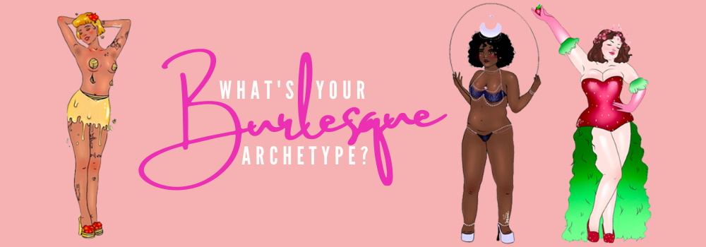 Whats your burlesque archetype?
